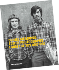 Daniel Meadows: Edited Photographs from the 70s and 80s by Val Williams